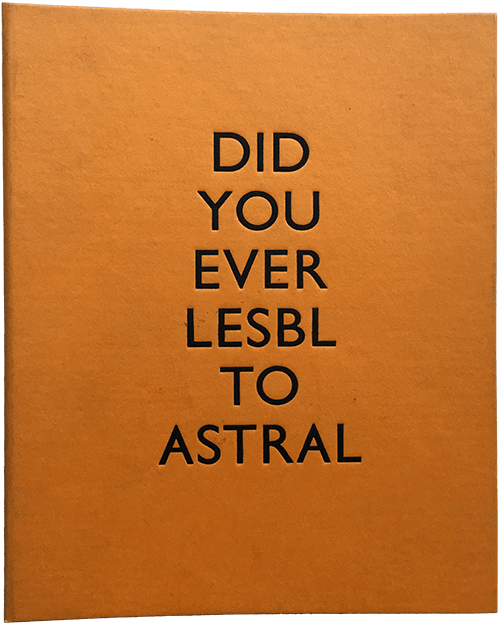 Did you ever lesbl to astral, 1996